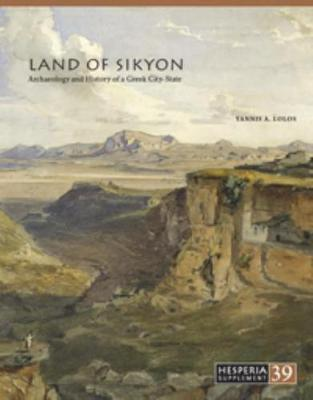 Land of Sikyon: Archaeology and History of a Greek City-State