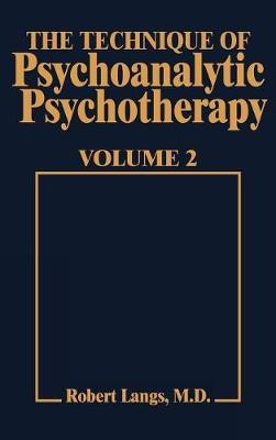 Technique of Psychoanalytic Psychotherapy Vol. II: Responses to Interventions: Patient-Therapist Relationship: Phases of Psychotherapy (Tech Psychoan Psychother)