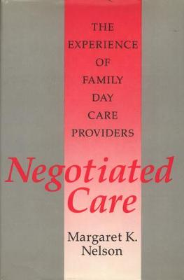 Negotiated Care: The Experience of Family Day Care Providers