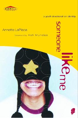 Someone Like Me: A Youth Devotional on Identity