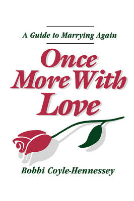 Once More with Love: A Guide to Marrying Again