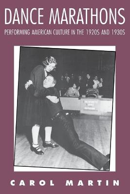 Dance Marathons: Performing American Culture in the 1920s and 1930s