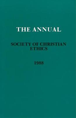 Annual of the Society of Christian Ethics 1988