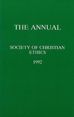Annual of the Society of Christian Ethics 1992