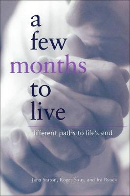 A Few Months to Live: Different Paths to Life's End