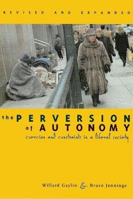 The Perversion of Autonomy: Coercion and Constraints in a Liberal Society, Revised and Expanded Edition