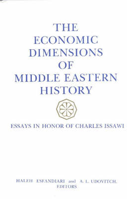 Economic Dimensions of Middle Eastern History: Essays in Honor of Charles Issawi