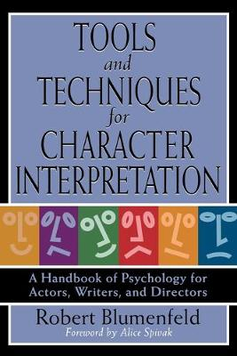 Tools and Techniques for Character Interpretation: A Handbook of Psychology for Actors, Writers, and Directors