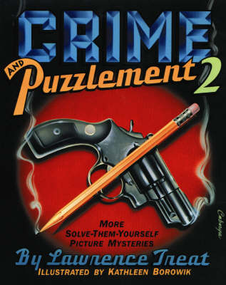 Crime and Puzzlement: Bk.2: More Solve-them-yourself Picture Mysteries