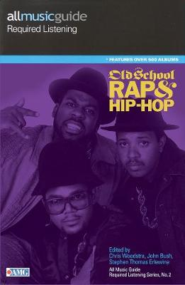 All Music Guide Required Listening - Old School Rap And Hip-Hop
