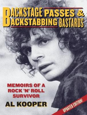 Backstage Passes and Backstabbing Bastards: Memoirs of a Rock 'n' Roll Survivor