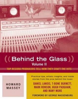 Behind the Glass: Top Producers Tell How They Craft the Hits
