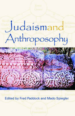 Judaism and Anthroposophy: Interfaces - Anthroposophy and the World