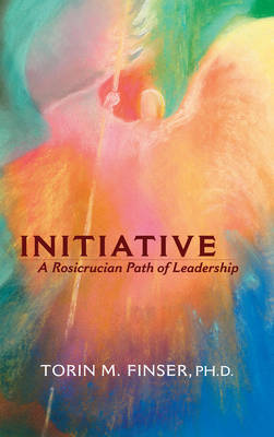 Initiative: A Rosicrucian Path of Leadership