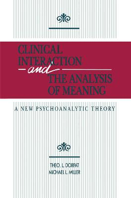Clinical Interaction and the Analysis of Meaning: A New Psychoanalytic Theory