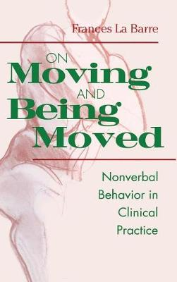 On Moving and Being Moved: Nonverbal Behavior in Clinical Practice