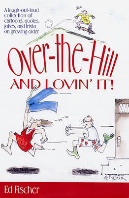 Over-the-Hill and Lovin' It!