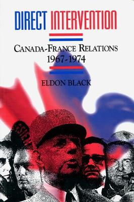 Direct Intervention: Canada-France Relations, 1967-1974