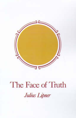 The Face of Truth: A Study of Meaning and Metaphysics in the Vedantic Theology of Ramanuja