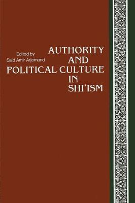 Authority and Political Culture in Shi'ism