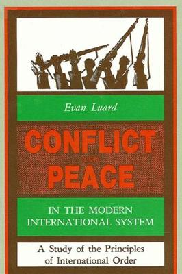 Conflict and Peace in the Modern International System: A Study of the Principles of International Order