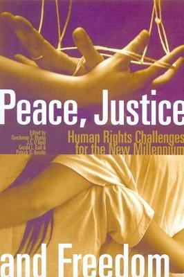 Peace, Justice and Freedom: Human Rights Challenges for the New Millennium
