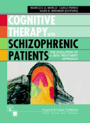 Cognitive Therapy with Schizophrenic Patients: The Evolution of a New Treatment Approach