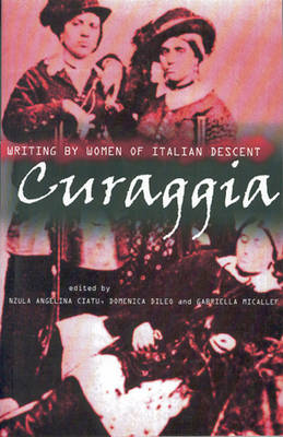 Curaggia: Writing by Women of Italian Descent