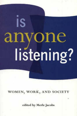 Is Anyone Listening?: Women, Work, And Society