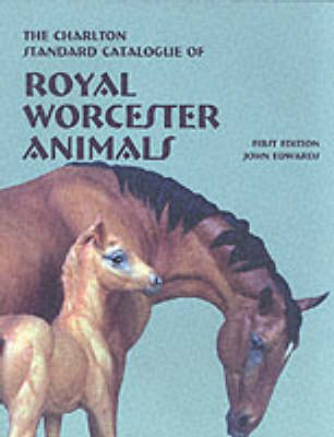 The Charlton Standard Catalogue of Royal Worcester Animals: Millennium edition