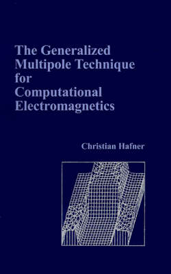 The Generalized Multipole Technique for Computational Electromagnetics