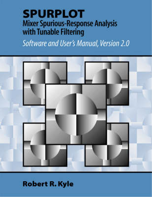 SPURPLOT: Mixer Spurious-response Analysis with Tunable Filtering: Software and User's Manual Version 2.0