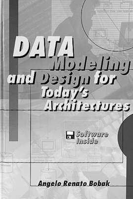Data Modeling and Design for Today's Architectures
