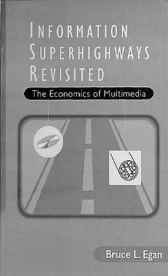 Information Suprhighways Revisited - The Economics of Multimedia