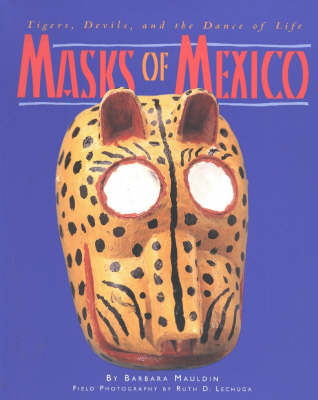 Masks of Mexico: Tigers, Devils & the Dance of Life