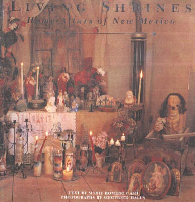 Living Shrines: Home Altars of New Mexico