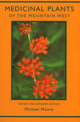 Medicinal Plants of the Mountain West: Second Edition