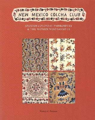 New Mexico Colcha Club: Spanish Colonial Embroidery & the Women Who Saved It