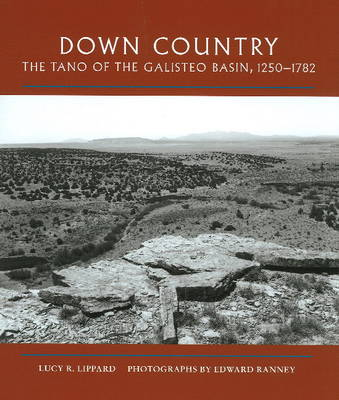 Down Country: The Tano of the Galisteo Basin, 1250-1782