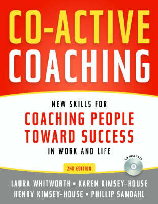 Co-Active Coaching + CD: New Skills for Coaching People Toward Success in Work and Life