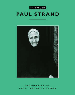 In Focus: Paul Strand - Photographs from the J.Paul Getty Museum
