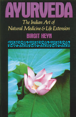 Ayurveda: The Indian Art of Natural Medicine & Life Extension