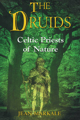 Druids: Celtic Priests of Nature