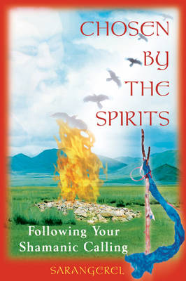 Chosen by the Spirit: Following Your Shamanic Calling
