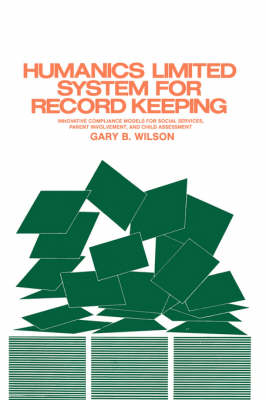 Humanics Limited System of Record Keeping: Comprehensive Compliance Models for Social Services, Parent Involvement, Education and Child Assessment