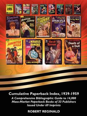 Cumulative Paperback Index, 1939-1959: A Comprehensive Bibliographic Guide to 14,000 Mass-Market Paperback Books of 33 Publishers Issued Under 69 Imprints