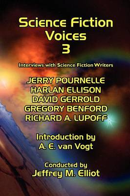 Science Fiction Voices #3: Interviews with Science Fiction Writers: 3