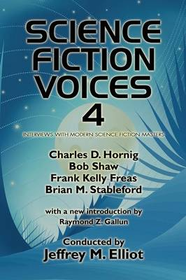 Science Fiction Voices #4: Interviews with Modern Science Fiction Masters