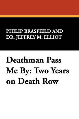 Deathman Pass Me by: Two Years on Death Row