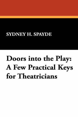 Doors into the Play: A Few Practical Keys for Theatricians